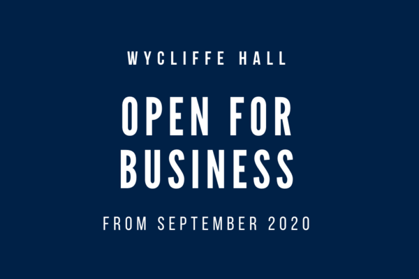 Wycliffe Hall open for business from September 2020
